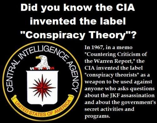 The term 'conspiracy theory' was invented and put into wide circulation by the CIA to smear and defame people questioning the JFK assassination!
